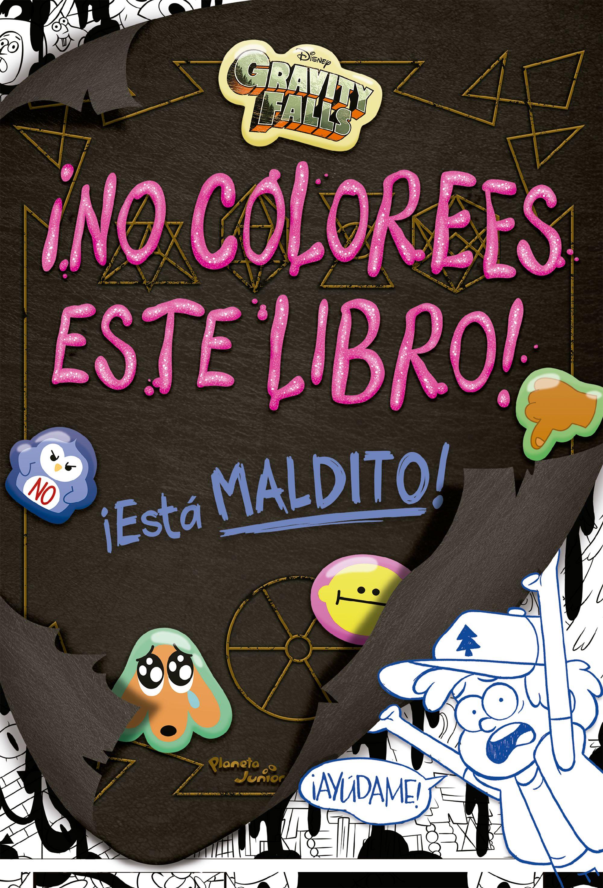 Gravity Falls.  No Colorees Este Libro! - Disney - Planeta Junior