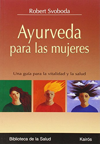 Ayurveda Para las Mujeres (libro en Inglés) - Robert Svoboda - Kairos