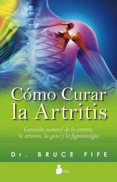 Como Curar la Artritis - Bruce Fife - Sirio