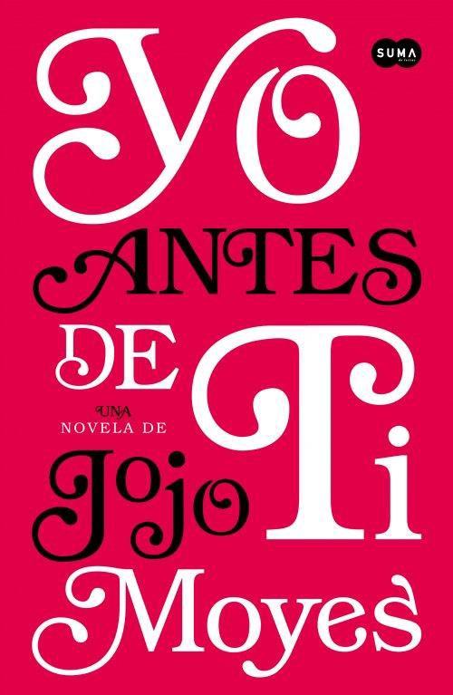Yo Antes de tí (yo Antes de tí #1) - Jojo Moyes - Suma