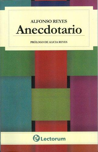 Anecdotario - Alfonso Reyes - Lectorum