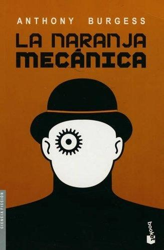 La Naranja Mecanica - Anthony Burgess - Booket