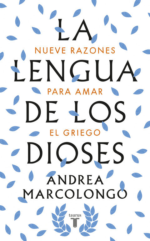 La Lengua de los Dioses - Andrea Marcolongo - Taurus