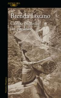 Como Piensan las Piedras - Brenda Lozano - Alfaguara