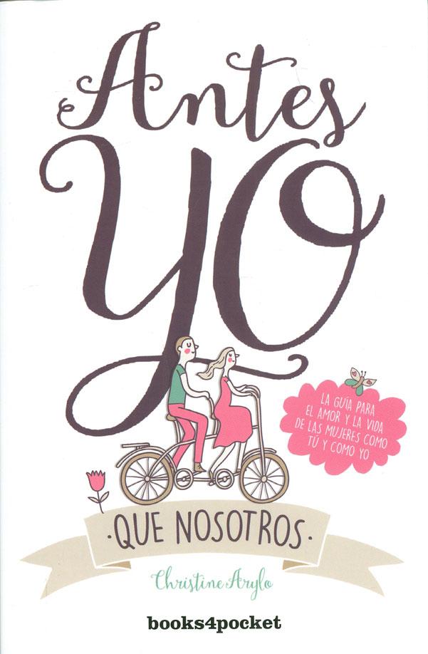Antes yo que Nosotros - Christine Arylo - Books4Pocket