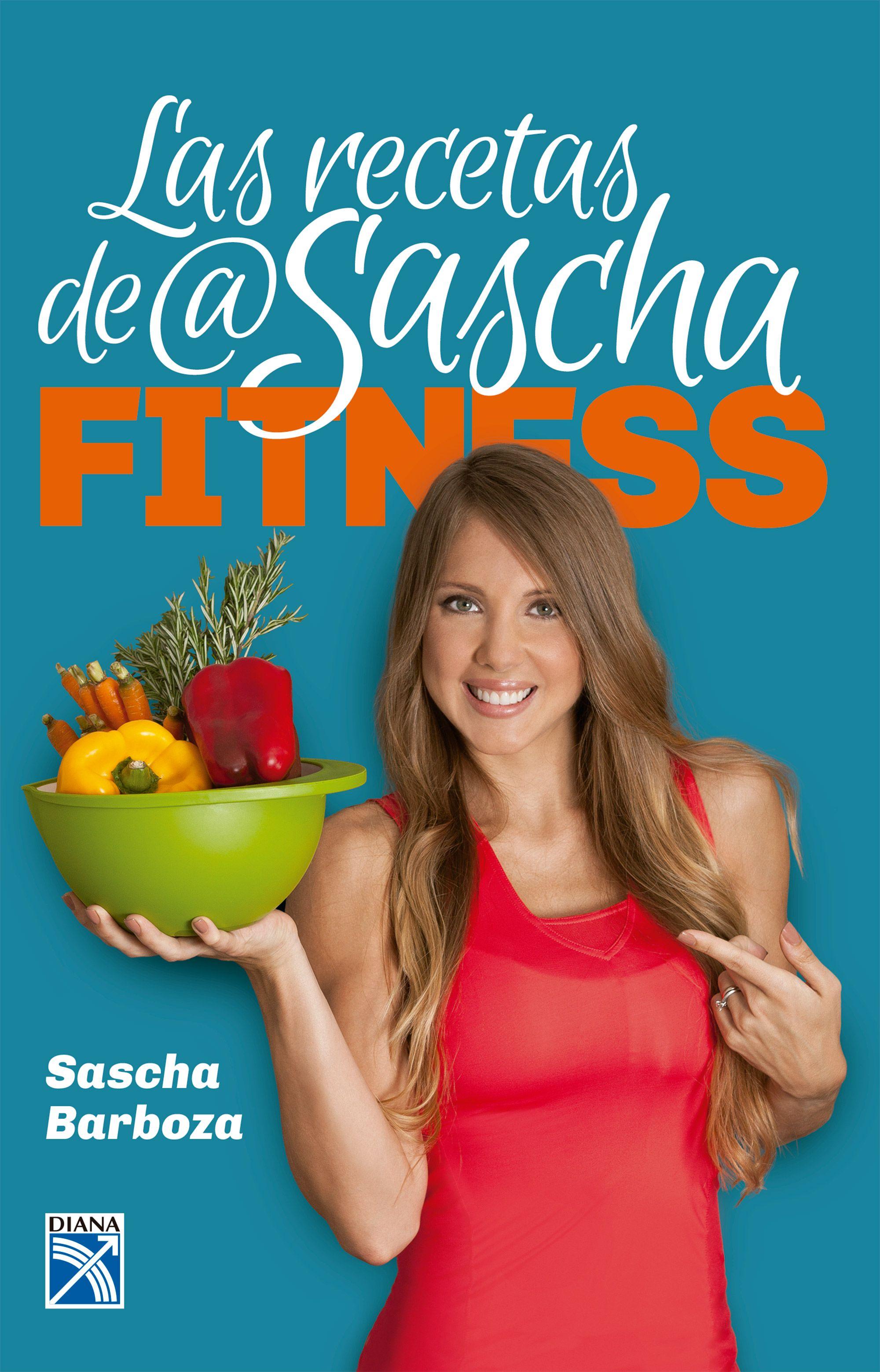 Las Recetas de @Saschafitness - Sascha Barboza - Diana