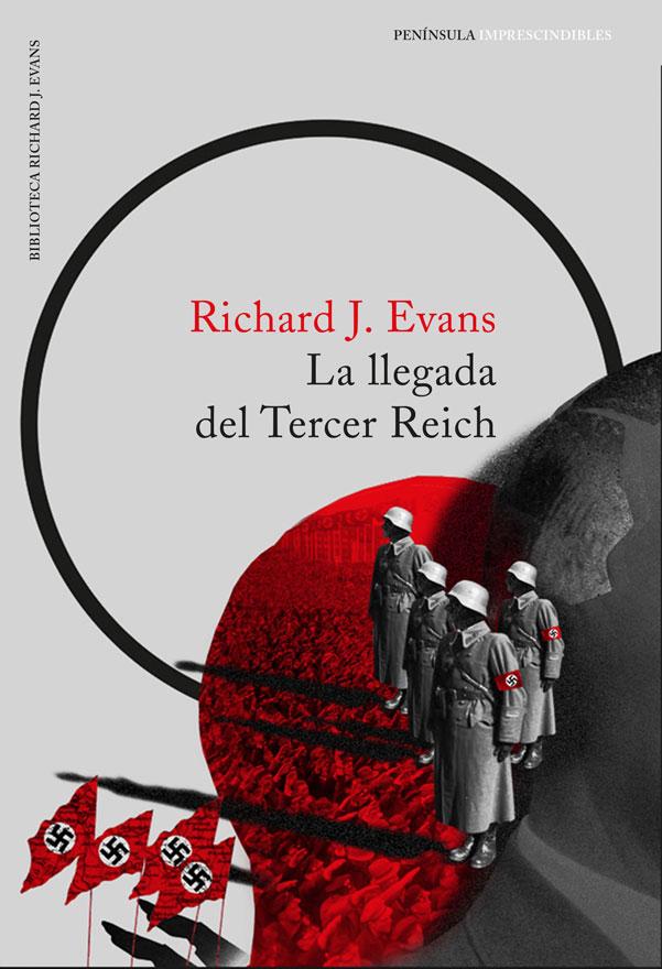 La Llegada del Tercer Reich - Richard J. Evans - Grupo Planeta