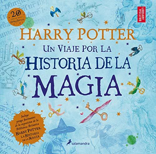 Harry Potter: Un Viaje por la Historia de la Magia - J. K. Rowling - Salamandra