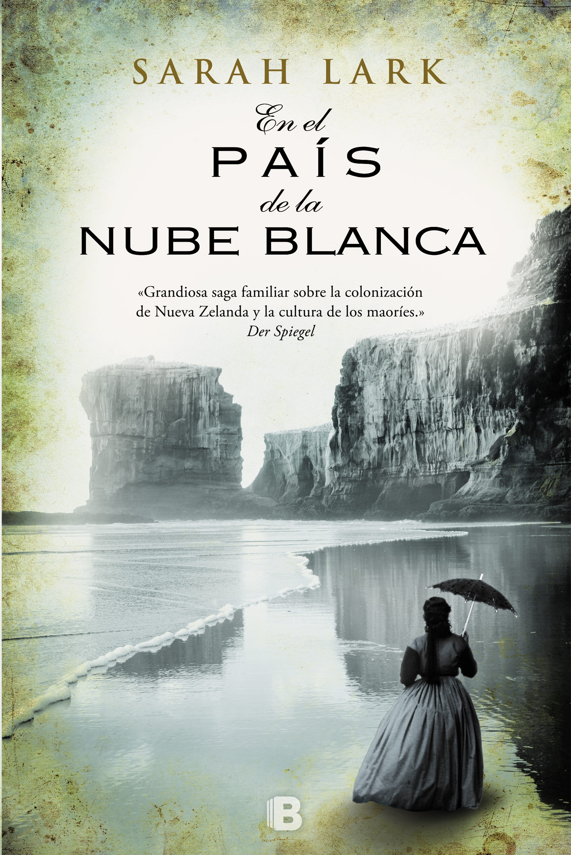 En el Pais de la Nube Blanca - Sarah Lark - Ediciones B
