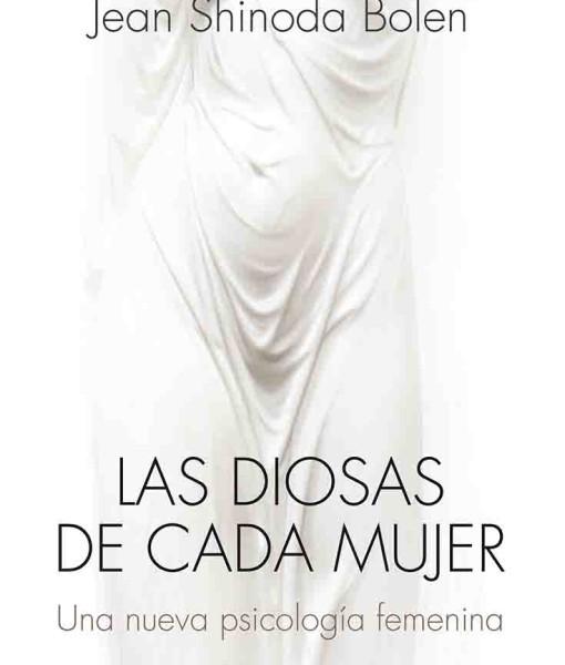 Las Diosas de Cada Mujer: Una Nueva Psicología Femenina - Jean Shinoda Bolen - Kairos
