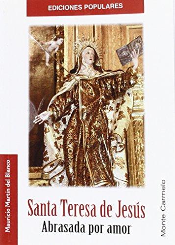 Santa Teresa de Jesús: Abrasada de Amor (Ediciones Populares)