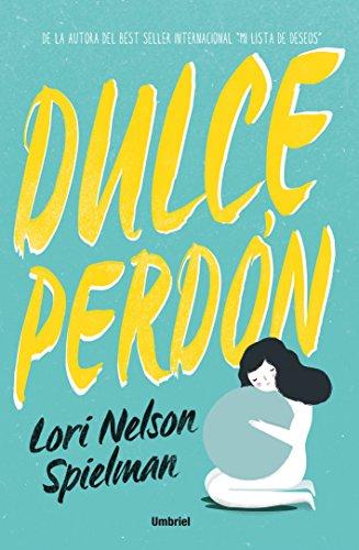 Dulce Perdon - Lori Nelson Spielman - Umbriel