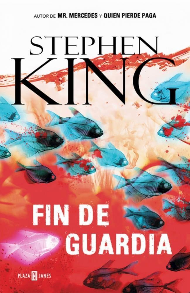 Fin de Guardia - Stephen King - Plaza & Janés