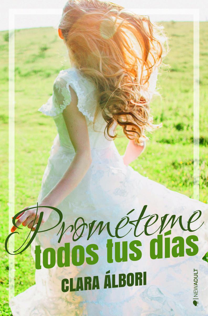 Prométeme Todos tus Días - Clara Albori - Ediciones Kiwi