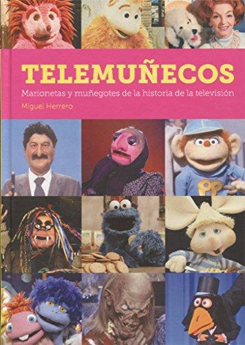 TELEMUÑECOS. MARIONETAS Y MUÑEGOTES DE LA HISTORIA DE LA TELEVISIÓN - MIGUEL HERRERO SAN JOSÉ - DIABOLO EDICIONES