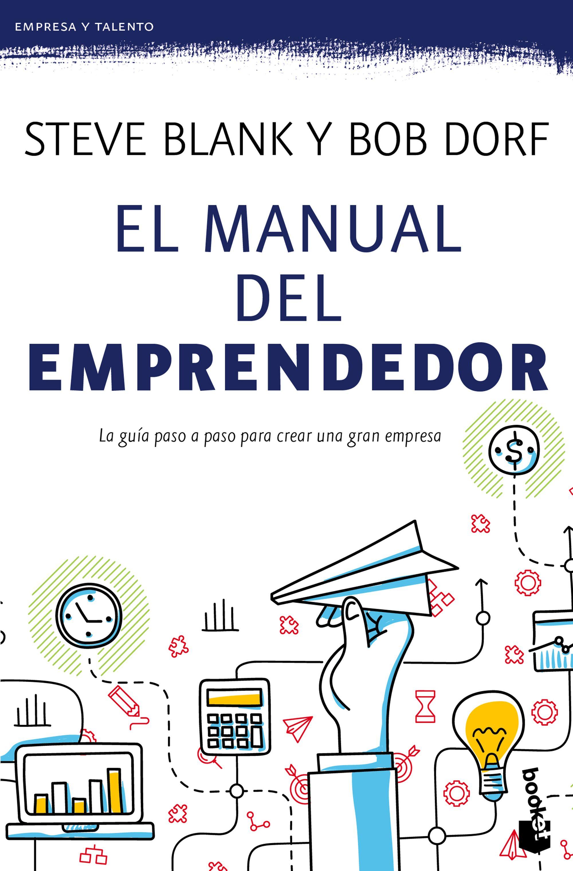 El Manual del Emprendedor - Steve Blank; Bob Dorf - Booket