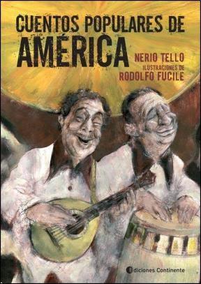 Cuentos Populares de America - Nerio Tello - Continente
