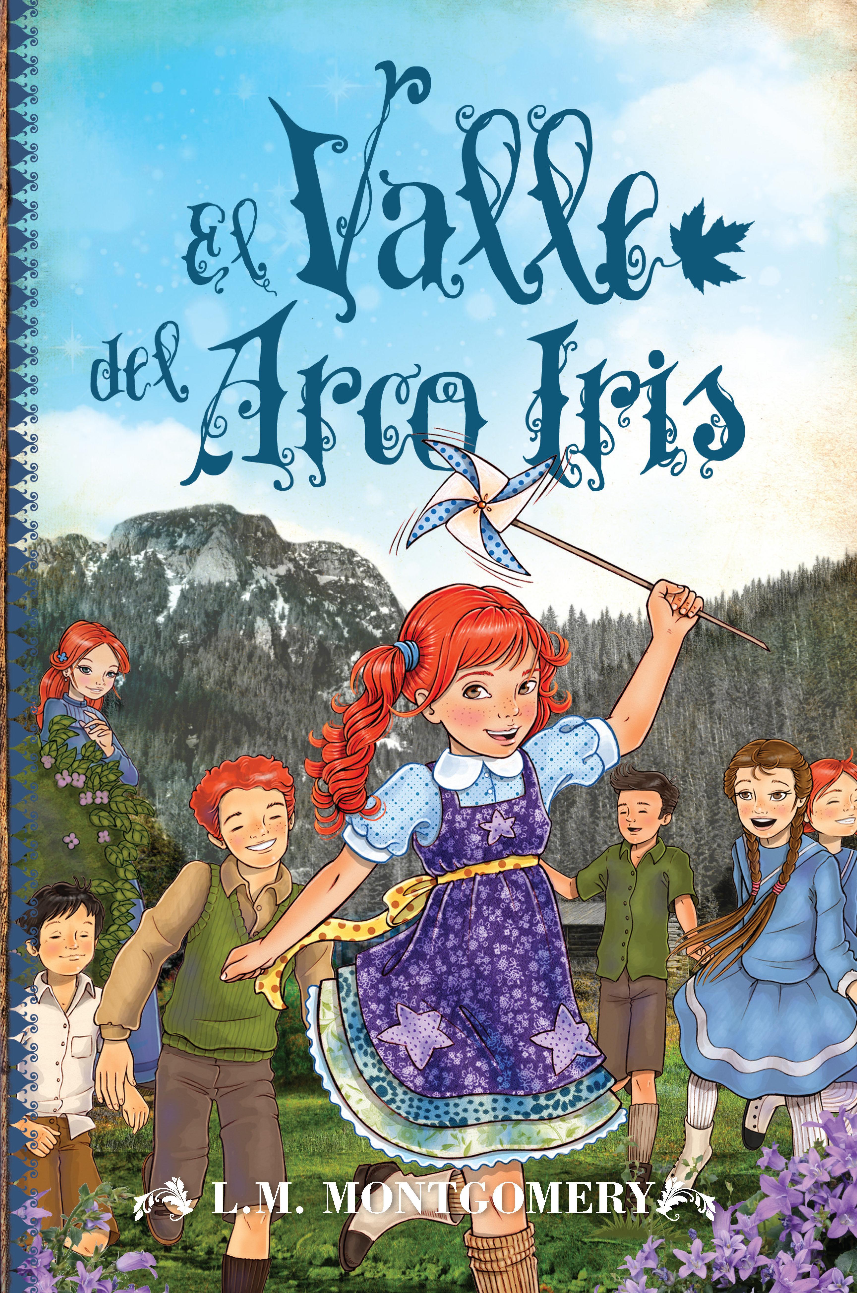 El Valle del Arco Iris - Lucy Maud Montgomery - Editorial Toromítico