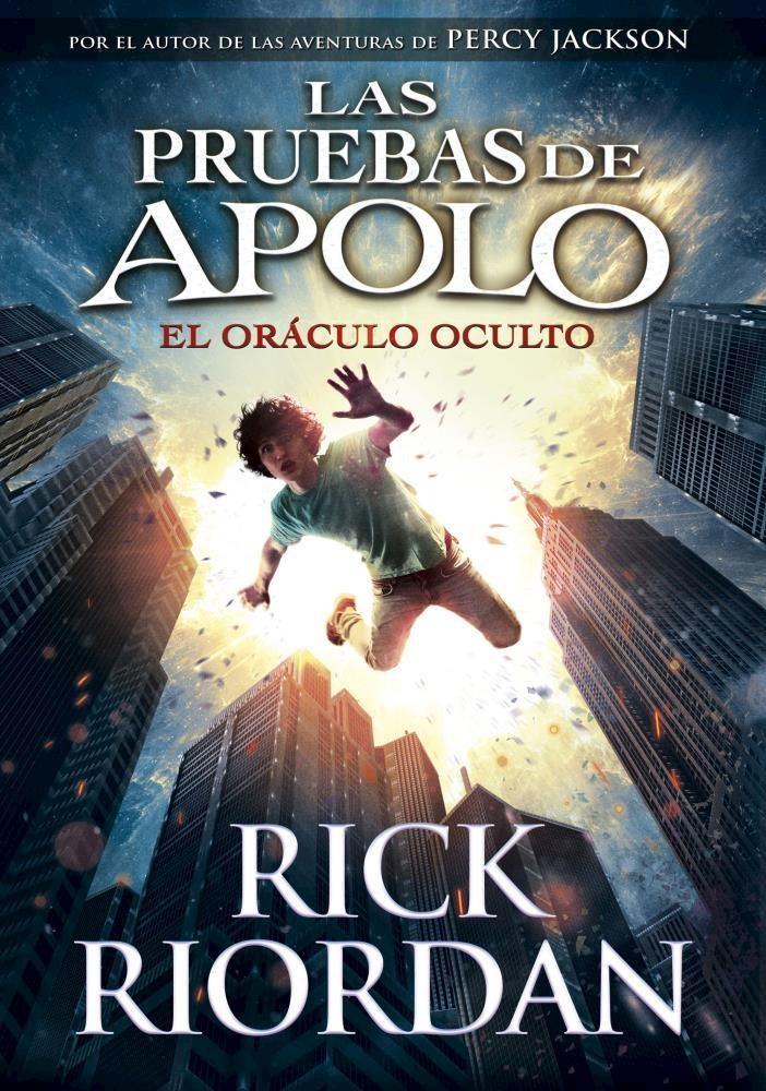 El Oraculo Oculto ( Libro 1 de la Saga las Pruebas de Apolo ) - Rick Riordan - Montena