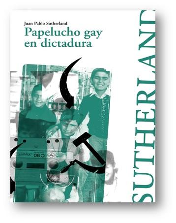 Papelucho Gay En Dictadura - Juan Pablo Sutherland - Alquimia