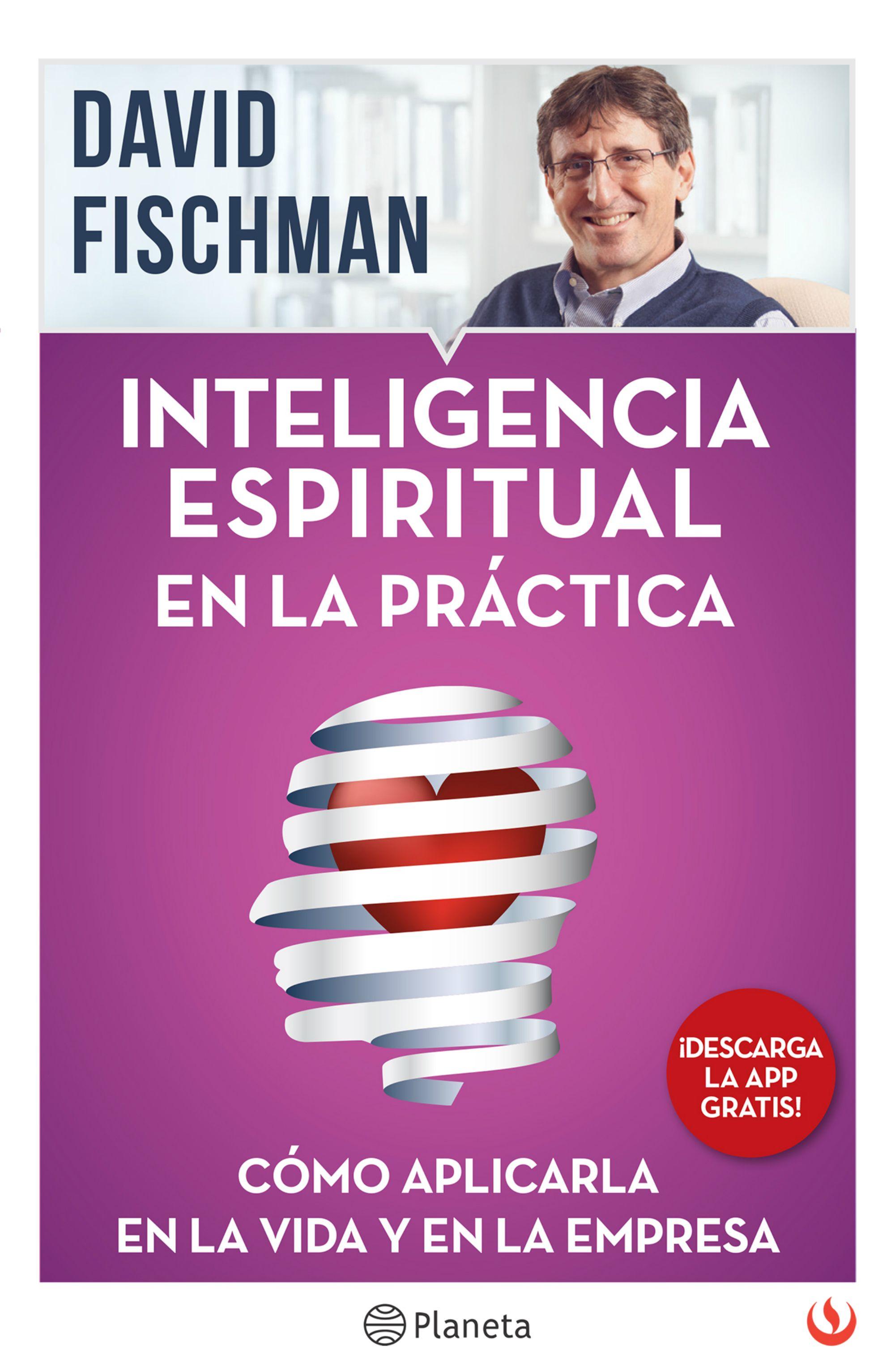 Inteligencia Espiritual en la Práctica - David FISCHMAN - Planeta