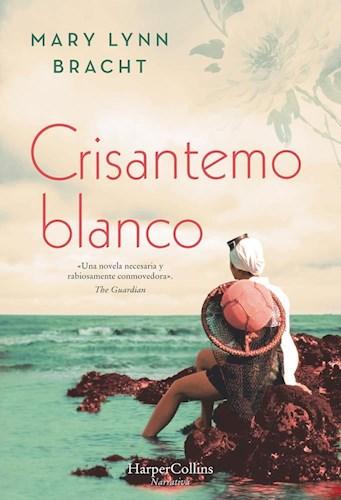 Crisantemo Blanco - Mary Lynn Bracht - HarperCollins