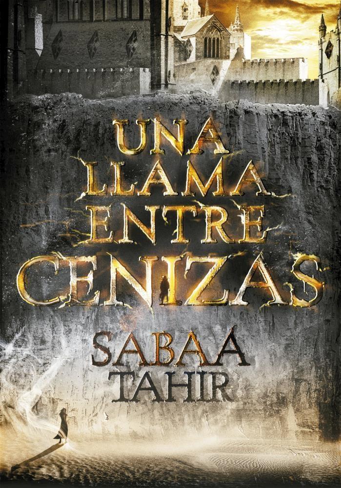Una Llama Entre Cenizas - Sabaa Tahir - Montena