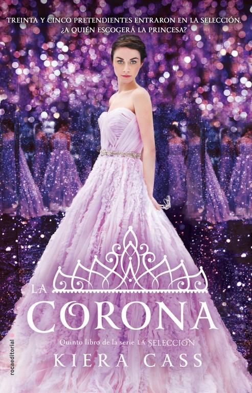 La Corona (la Selección #5) - Kiera Cass - Roca Editorial