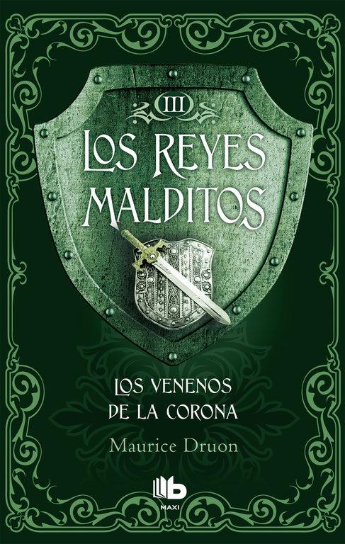 Los Reyes Malditos Iii. Los Venenos de la Corona - Maurice Druon - B De Bolsillo