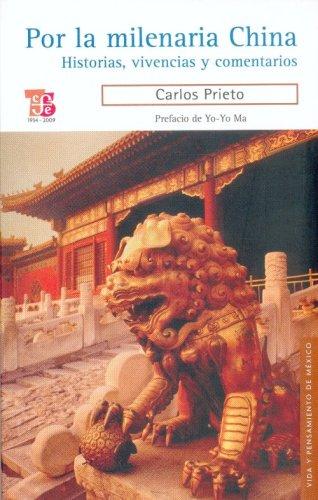 Por la Milenaria China. Historias, Vivencias y Comentarios - Carlos Prieto - Fondo de Cultura Económica