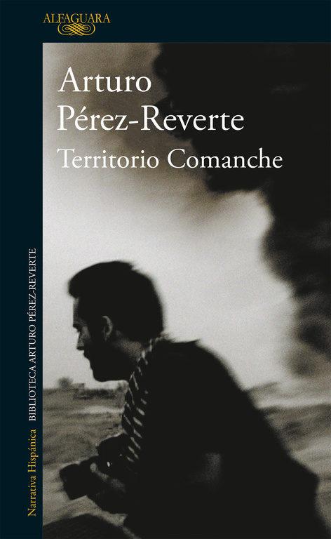Territorio Comanche - Arturo Pérez-Reverte - Alfaguara