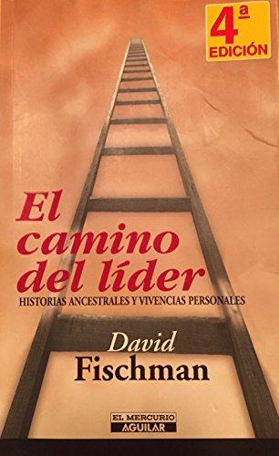 El Camino del Lider - David Fischman - Aguilar