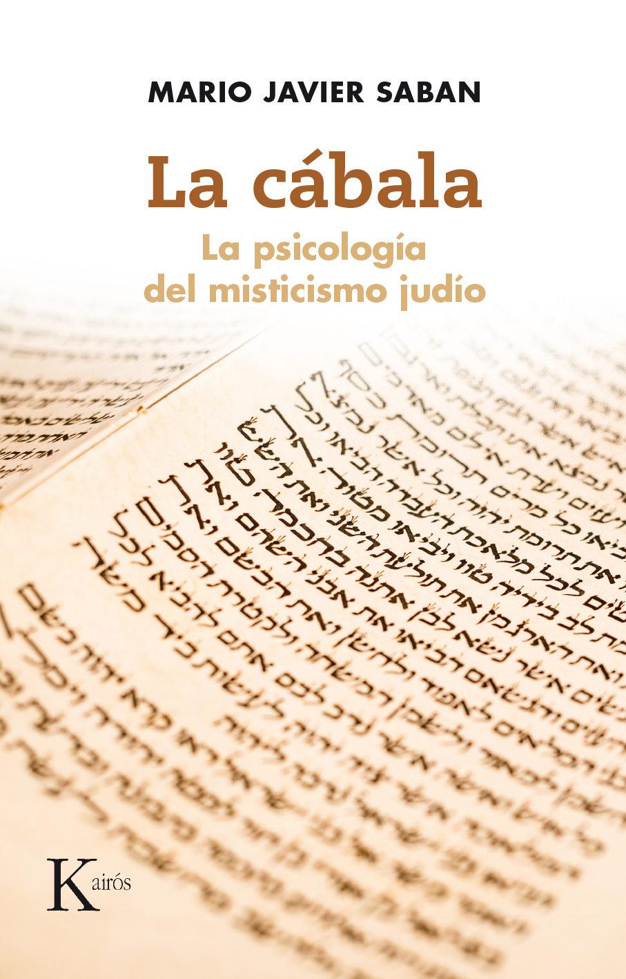La Cábala: La Psicología del Misticismo Judío - Mario Javier Saban Cuño - Kairós