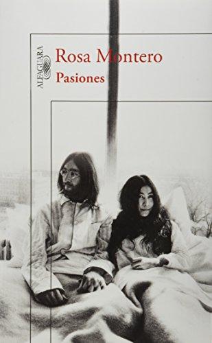 Pasiones - Rosa Montero - Alfaguara