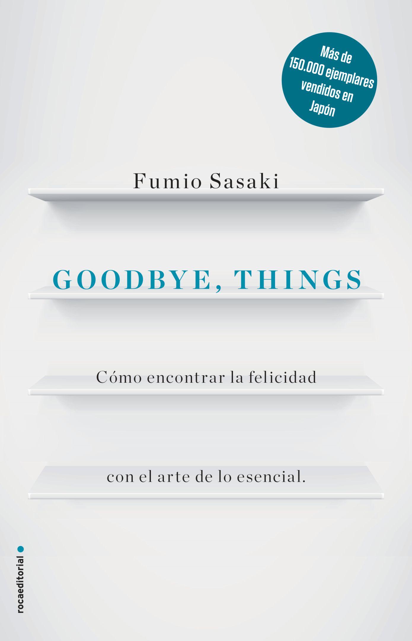 Goodbye , Things - Fumio Sasaki - Roca Editorial