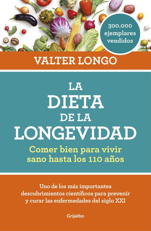 La Dieta de la Longevidad - Valter Longo - Grijalbo