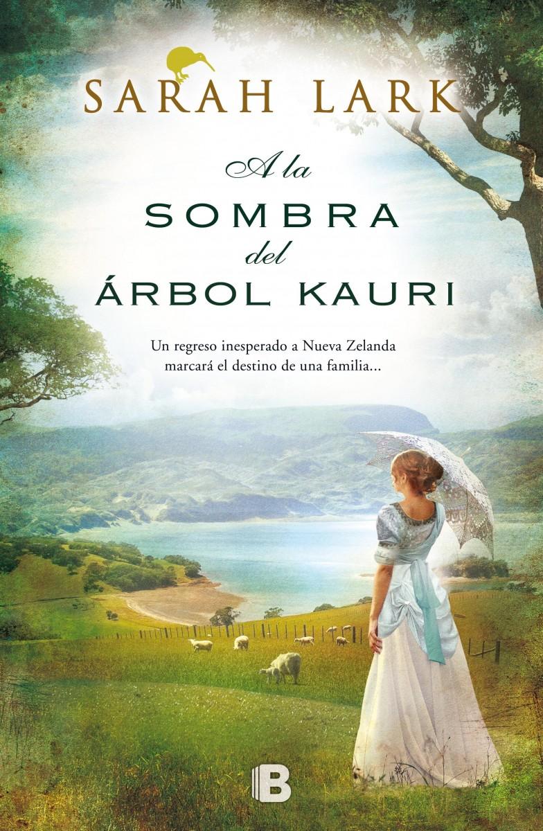 A la Sombra del Árbol Kauri - Sarah Lark - Ediciones B