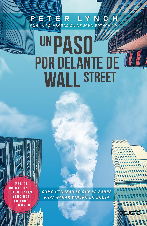 Un Paso por Delante de Wall Street - Peter Lynch - Deusto