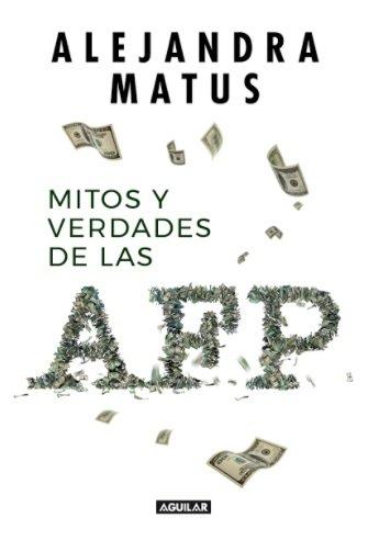 Mitos y Verdades de las afp - Alejandra Matus - Aguilar