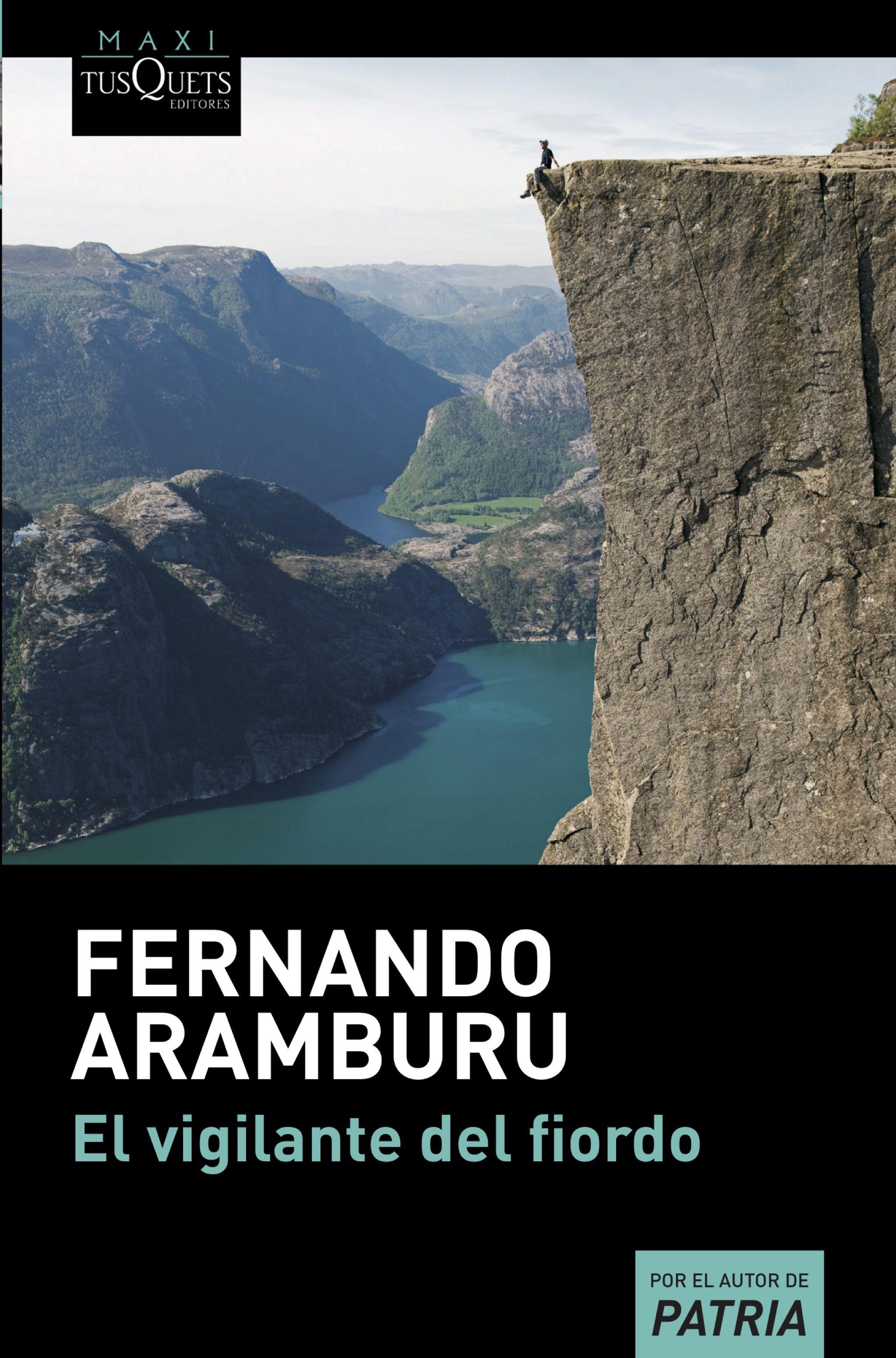 El Vigilante del Fiordo - Fernando Aramburu - Tusquets