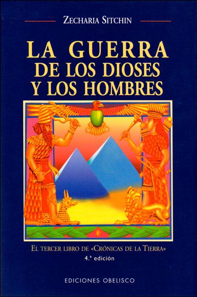 La Guerra de los Dioses y los Hombres - Zecharia Sitchin - Ediciones Obelisco S.L.