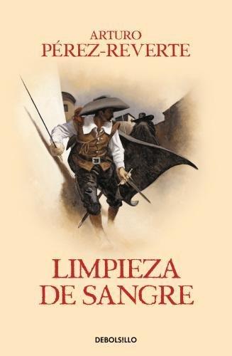Limpieza de Sangre - Arturo Pérez-Reverte - Punto De Lectura