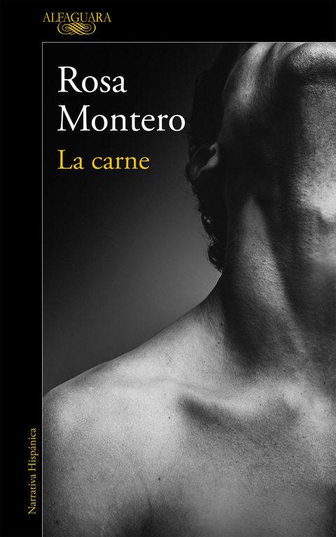 La carne - Rosa Montero - ALFAGUARA