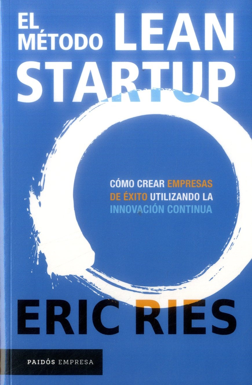 El Metodo Lean Startup - Eric Ries - Paidos