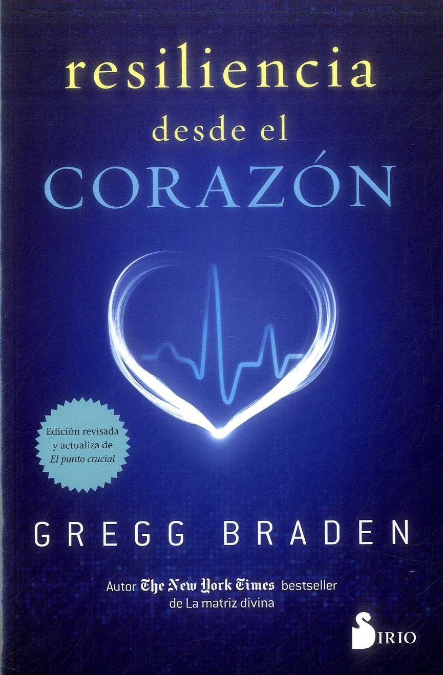 Resiliencia Desde El Corazon - Gregg Braden - Sirio