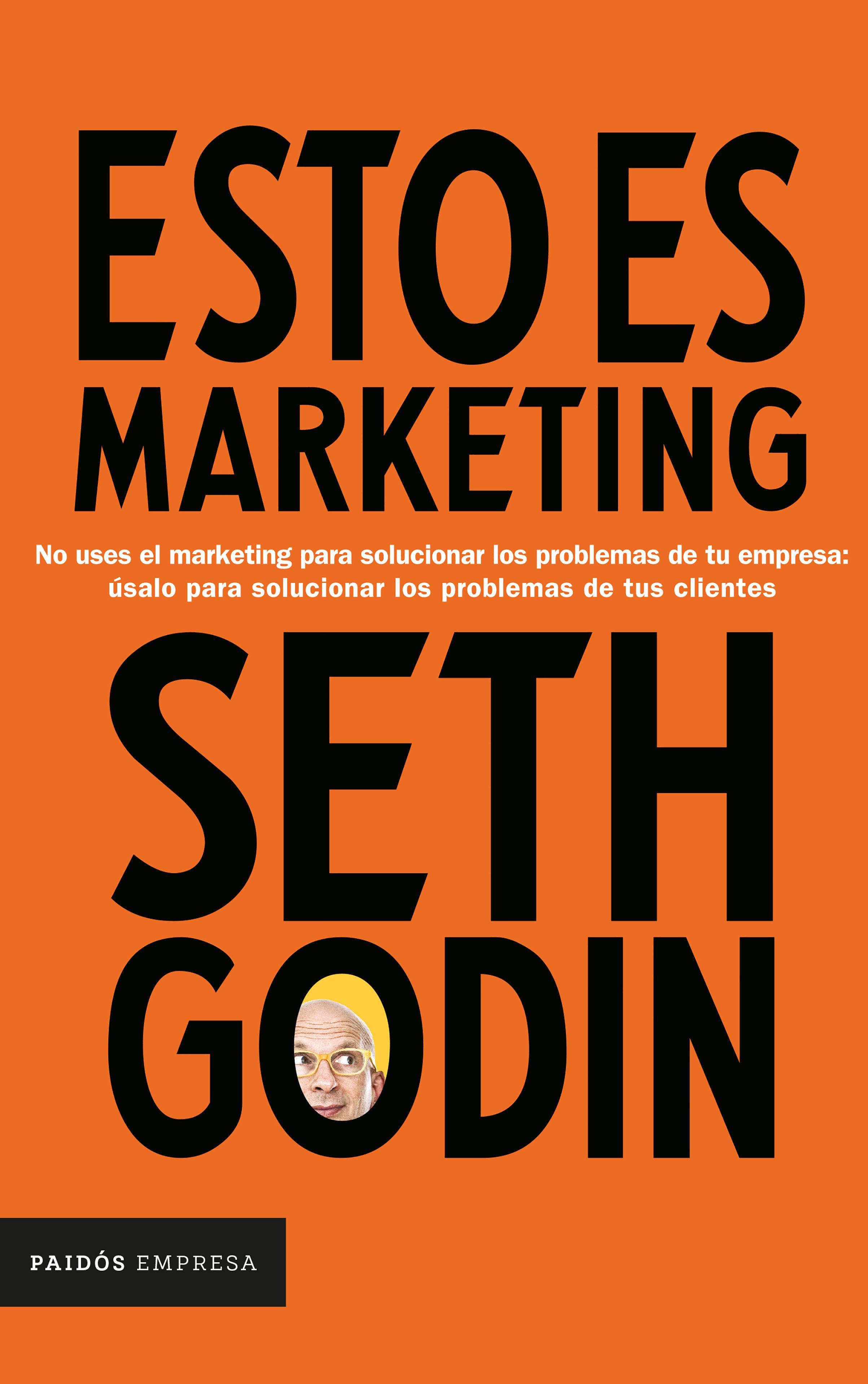Esto es Marketing - Seth Godin - Paidos
