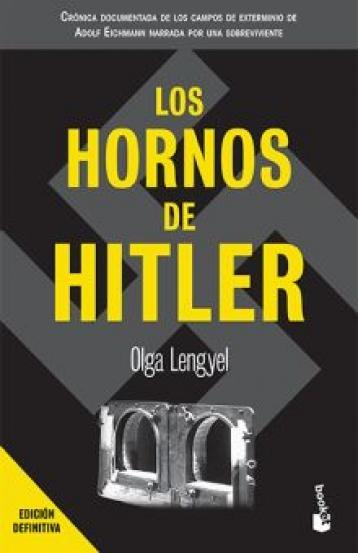 Los Hornos de Hitler - Olga Lengyel - Booket