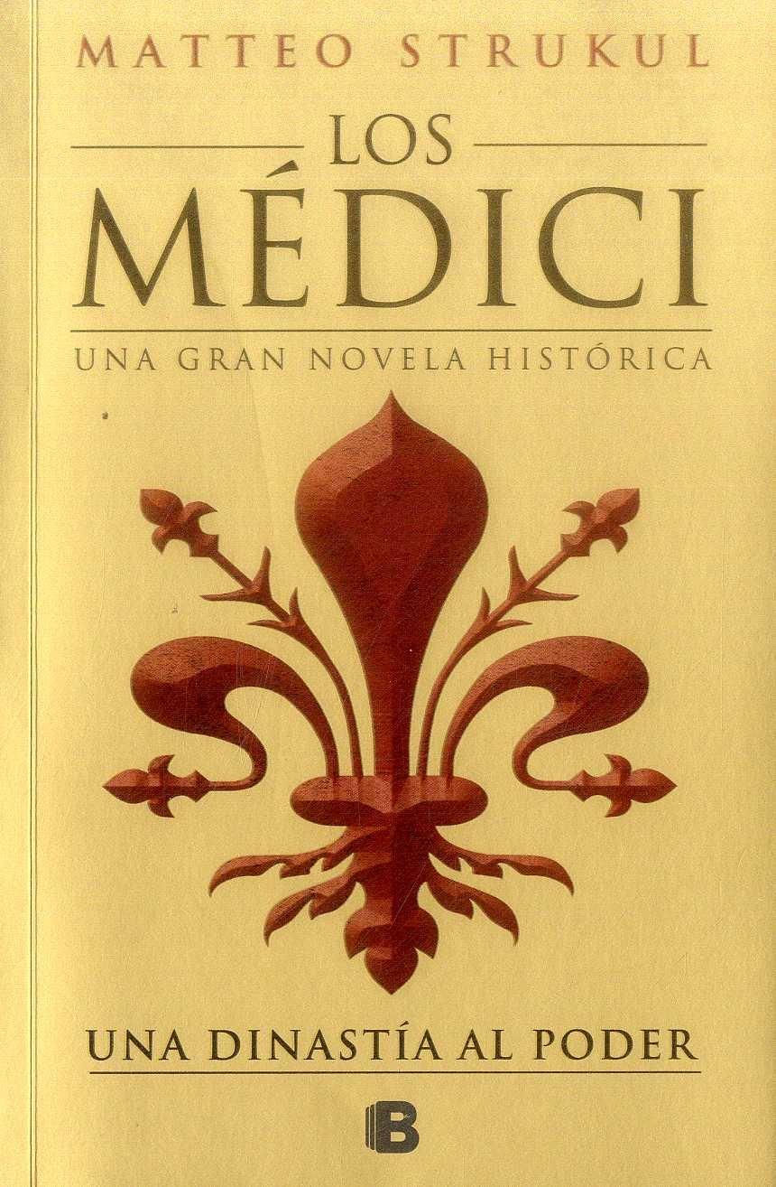 Medici, los - Matteo Strukul - Ediciones B
