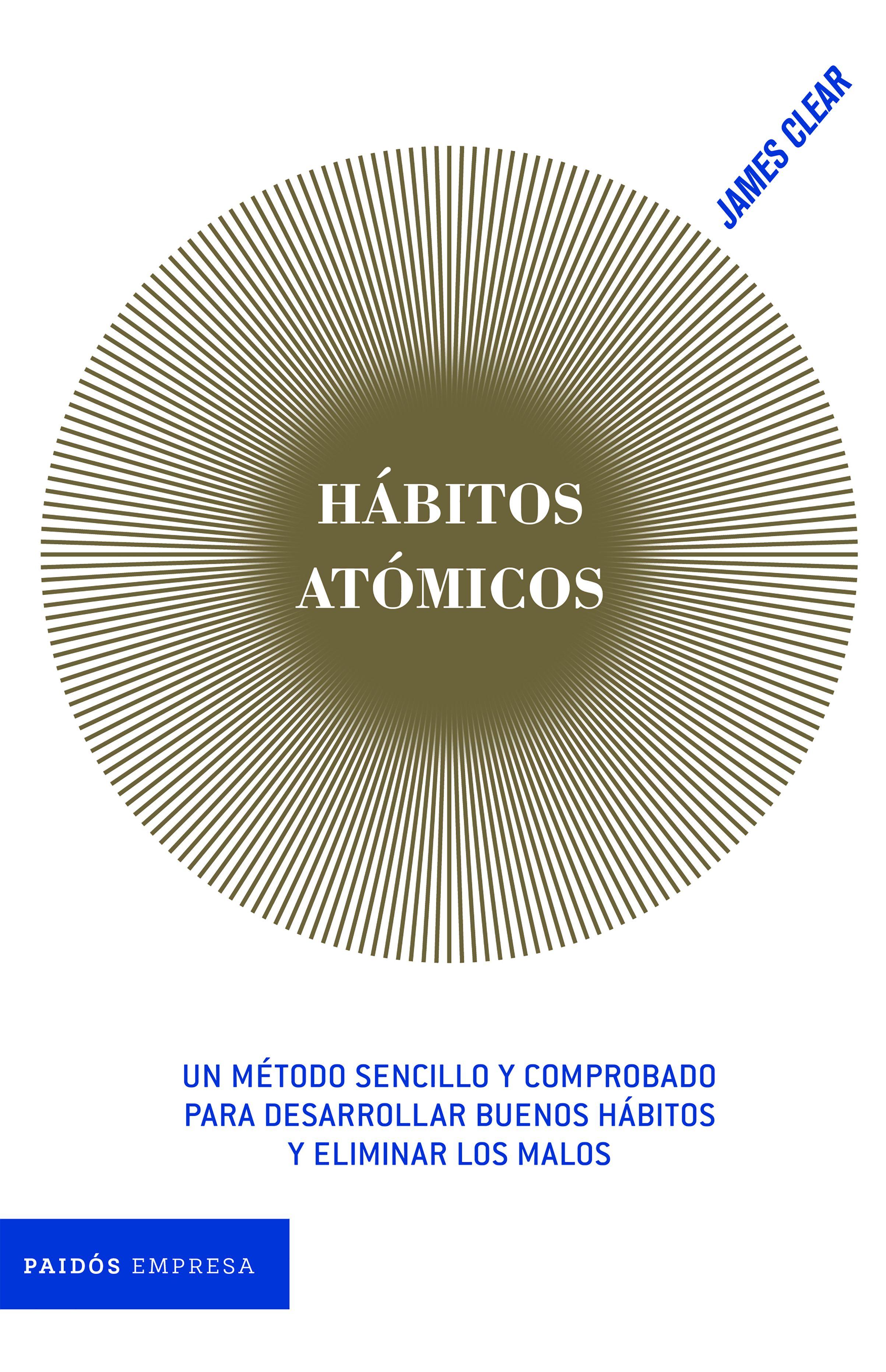 Hábitos Atómicos - James Clear - Paidos