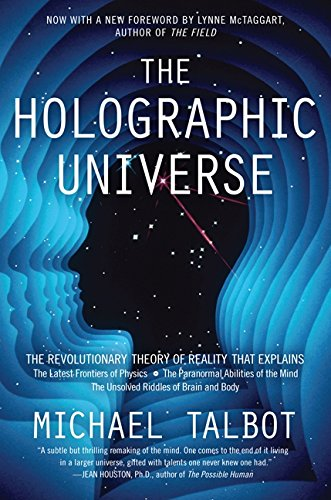 the holographic universe,the revolutionary theory of reality - michael talbot - harpercollins